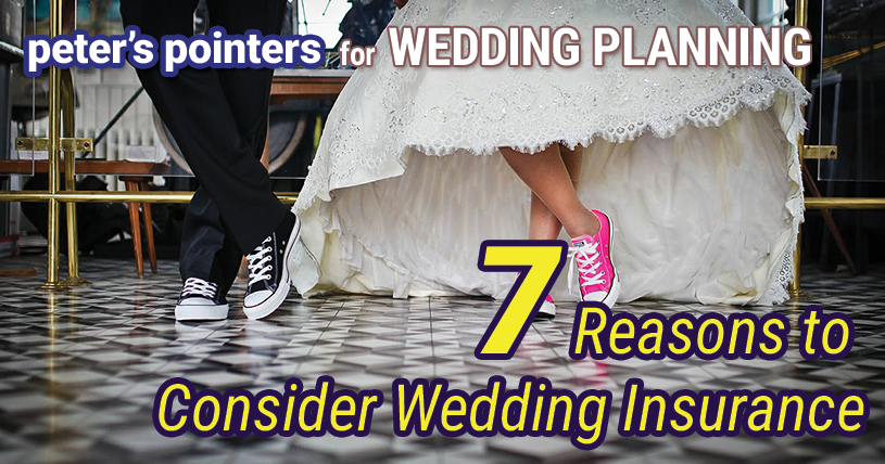 7 Reasons to Consider Wedding Insurance - Peter's Pointers for Wedding Planning - Syracuse Wedding DJ Peter Naughton
